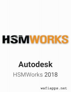 Autodesk HSMWorks 2018 Free Download – WafiApPs